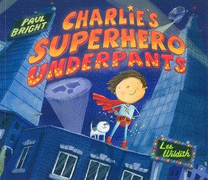 Charlies Super Hero Underpants by Paul Bright